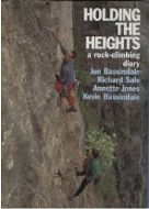 HOLDING THE HEIGHTS A Rock Climbing Diary